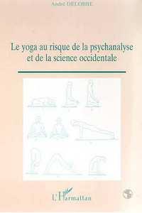 LE YOGA AU RISQUE DE LA PSYCHANALYSE ET DE LA SCIENCE OCCIDENTALE