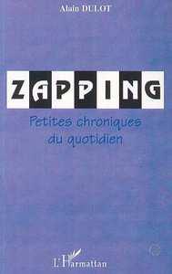 ZAPPING - PETITES CHRONIQUES DU QUOTIDIEN