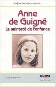 ANNE DE GUIGNE - LA SAINTETE DE L'ENFANCE