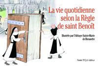 LA VIE QUOTIDIENNE SELON LA REGLE DE SAINT BENOIT