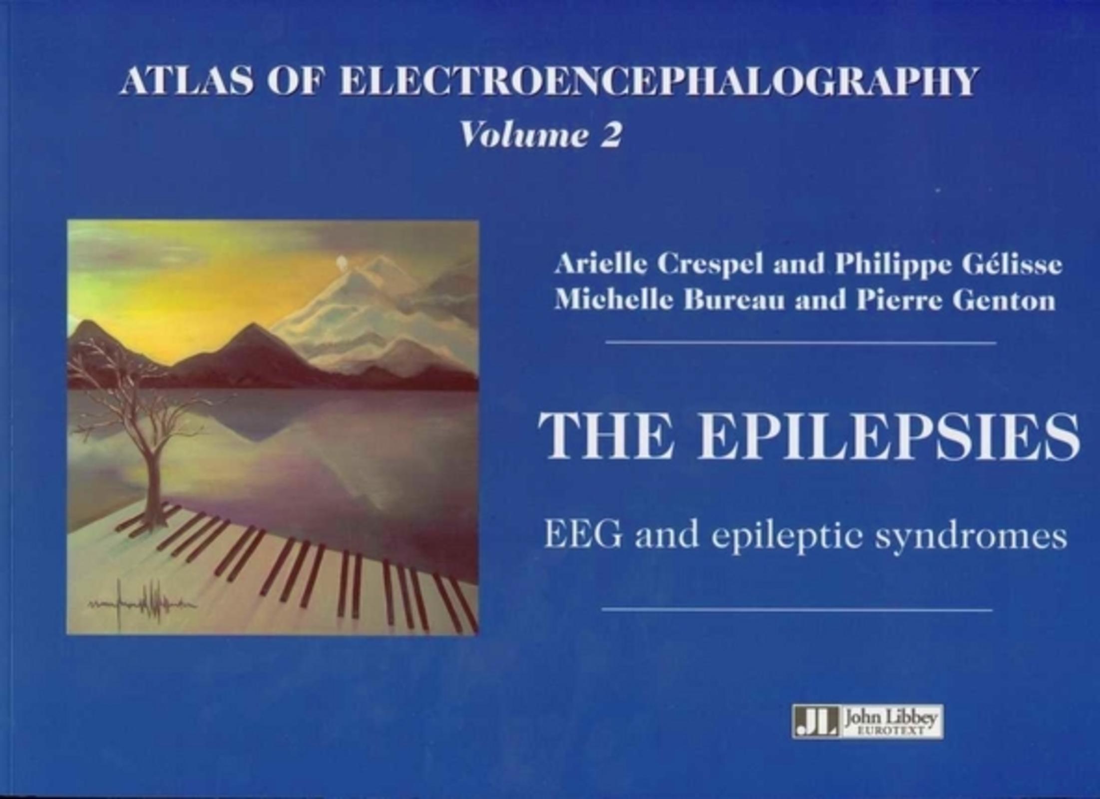 ATLAS OF ELECTROENCEPHALOGRAPHY VOLUME 2. THE EPILEPSIES EEG AND EPILEPTIC SYNDR