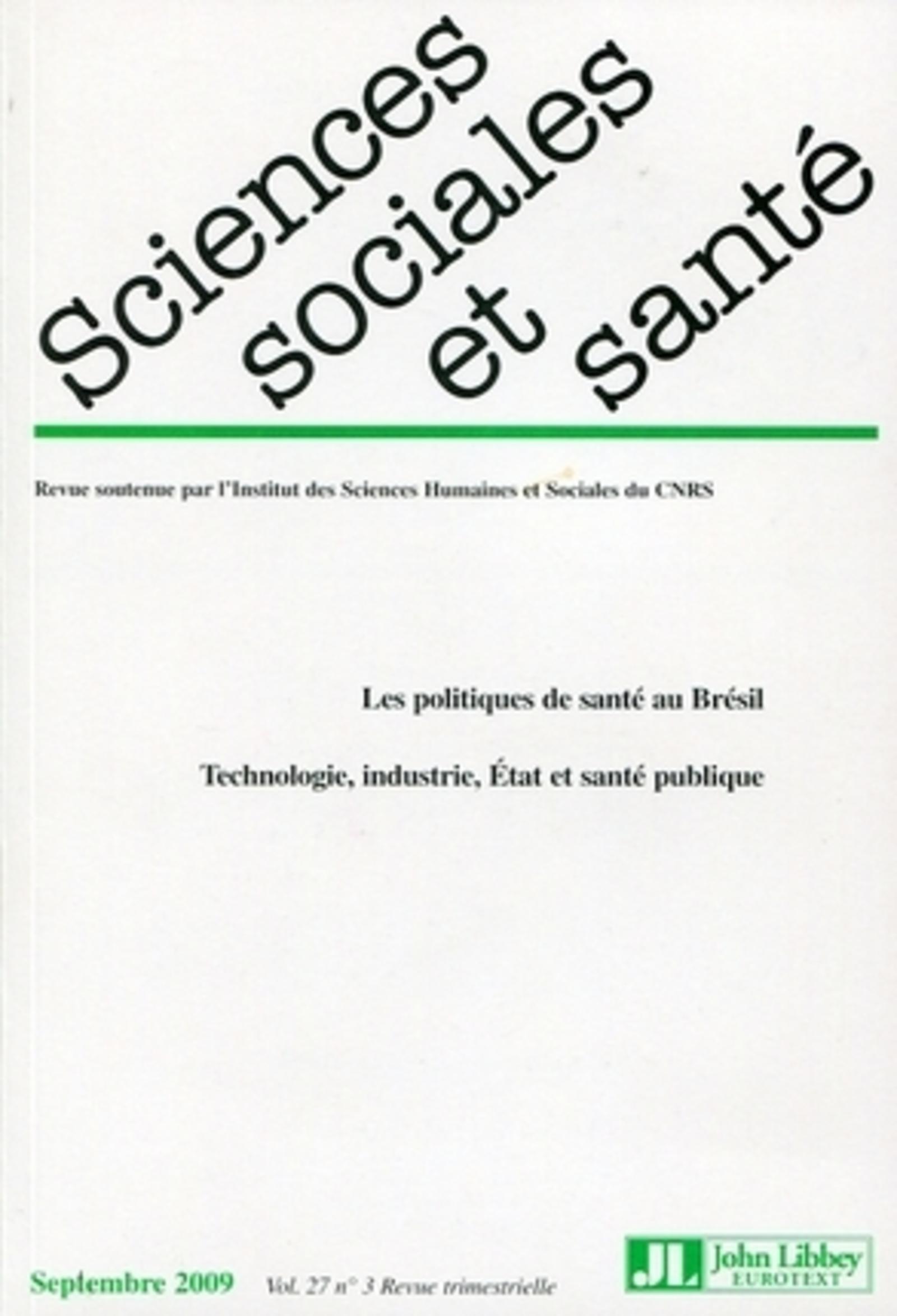 REVUE SCIENCES SOCIALES ET SANTE. SEPTEMBRE 2009. VOL 27. NO3. LES POLITIQUES DE - LES POLITIQUES DE