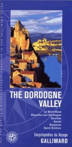 THE DORDOGNE VALLEY - LE MONT-DORE, BEAULIEU-SUR-DORDOGNE, SOUILLAC, SARLAT, BERGERAC, SAINT-EMILION