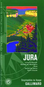 JURA - LONS-LE-SAUNIER, BAUME-LES-MESSIEURS, DOLE, SALINS-LES-BAINS, SAINT-CLAUDE