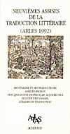 ACTES DES 9EME ASSISES DE LA TRADUCTION LITTERAIRE (ARLES 1992 - MONTAIGNE ET SES TRADUCTEURS, AMEDE