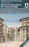 INTERNATIONALE DE L'IMAGINAIRE T2 LIEUX ET NON-LIEUX DE L'IMAGINATION BABEL 119