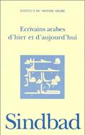 ECRIVAINS ARABES D'HIER ET D'AUJOURD'HUI