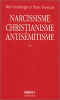 NARCISSISME, CHRISTIANISME ET ANTISEMITI