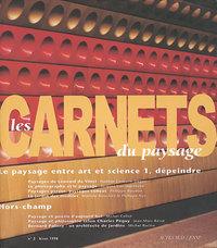 CARNETS DU PAYSAGE NO2 (LES) - LE PAYSAGE ENTRE ART ET SCIENCE 1, DEPEINDRE - HORS-CHAMP