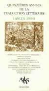 QUINZIEME ASSISES DE LA TRADUCTION LITTERAIRE (ARLES 1998)