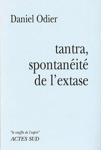 TANTRA, SPONTANEITE DE L'EXTASE