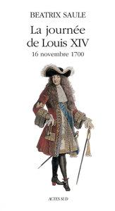 LA JOURNEE DE LOUIS XIV