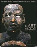 L'ART AU FUTUR ANTERIEUR. LILIANE ET MICHEL DURAND-DESSERT, UN