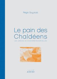 PAIN DES CHALDEENS (LE) - LES JARDINS DU BOIS DE GIF/SARCELLES