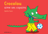 CROCOLOU AIME SES COPAINS