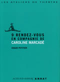9 RENDEZ-VOUS EN COMPAGNIE DE CAROLINE MARCADE