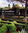 JARDIN DE PARADOXES - LE JARDIN DE WILLIAM CHRISTIE