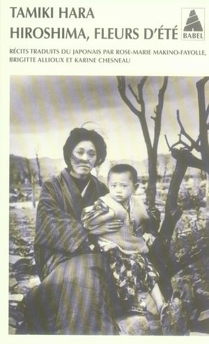 Hiroshima, fleurs d'ete babel n 830 - prelude a la destruction / fleurs d'ete / ruines