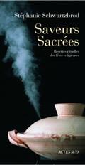 SAVEURS SACREES - RECETTES RITUELLES DES FETES RELIGIEUSES