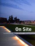 ON SITE - L'ARCHITECTURE DU PAYSAGE EN EUROPE