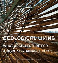 HABITER ECOLOGIQUE (ANGLAIS) - QUELLES ARCHITECTURES POUR UNE VILLE DURABLE ?