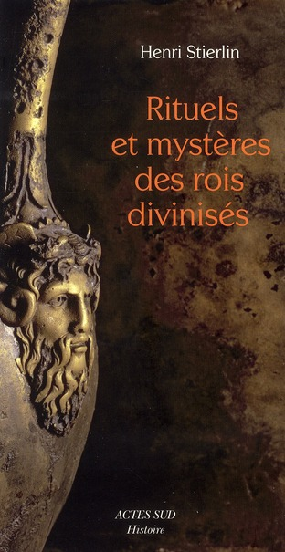 RITUELS ET MYSTERES DES ROIS DIVINISES - CREATIONS MECONNUES DE L'ARCHITECTURE HELLENISTIQUE ET REPU