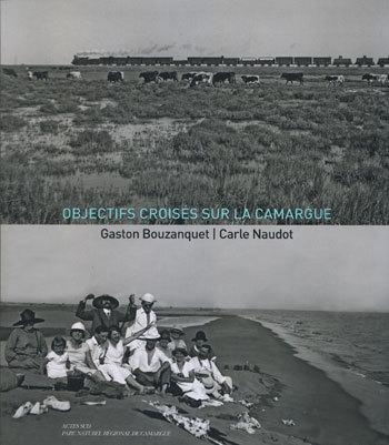 OBJECTIFS CROISES SUR LA CAMARGUE : CARLE NAUDOT / GASTON BOUZANQUET
