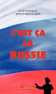 """""""C'EST CA, LA RUSSIE"""" - LE PAYS D'UN GRAND REVE EVANOUI"""