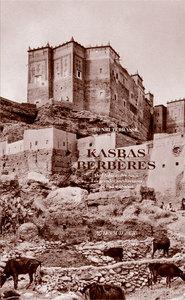 KASBAS BERBERES - DE L'ATLAS ET DES OASIS. LES GRANDES ARCHITECTURES DU SUD MAROCAIN