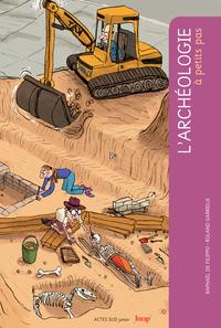 L'ARCHEOLOGIE A PETITS PAS - FERMETURE ET BASCULE VERS 9782742796373