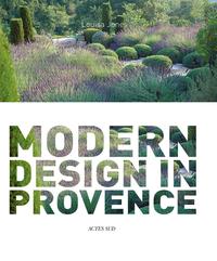 NICOLE DE VESIAN GARDENS - MODERN DESIGN IN PROVENCE (ANGLAIS)