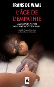 L'AGE DE L'EMPATHIE - LECONS DE LA NATURE POUR UNE SOCIETE SOLIDAIRE