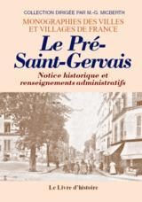 LE PRE-SAINT-GERVAIS. NOTICE HISTORIQUE ET RENSEIGNEMENTS ADMINISTRATIFS