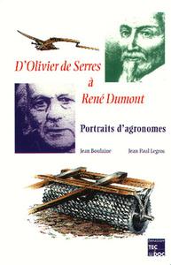 D'OLIVIER DE SERRES A RENE DUMONT : PORTRAITS D'AGRONOMES