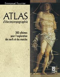 ATLAS D'ELECTROMYOGRAPHIE: 300 SCHEMAS POUR L'EXPLORATION DES NERFS ET DES MUSCLES