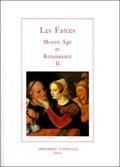 FARCES  VOLUME II  (BR) (LES) - MOYEN AGE ET RENAISSANCE