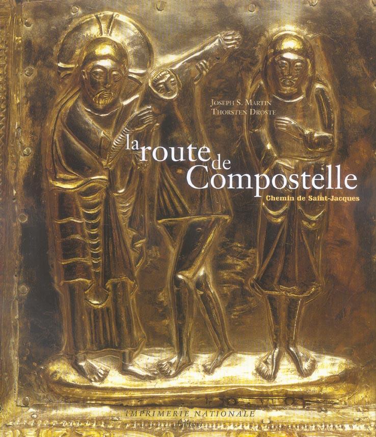 ROUTE DE COMPOSTELLE (LA) - CHEMIN DE SAINT-JACQUES
