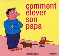 COMMENT ELEVER SON PAPA