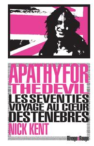 APATHY FOR THE DEVIL - LES SEVENTIES ? VOYAGE AU C?UR DES TENEBRES