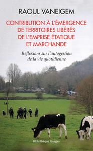 CONTRIBUTION A L'EMERGENCE DE TERRITOIRES LIBERES DE L'EMPRISE ETATIQUE ET MARC - ET MARCHANDE-REFLE