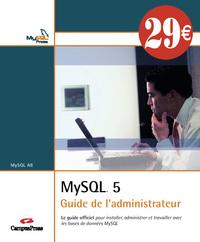 MYSQL 5 - GUIDE ADMINISTRAT NOUVEAUX PRIX