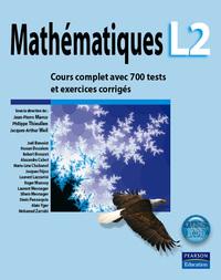 MATHEMATIQUES L2 COURS COMPLET AVEC 700 TESTS ET EXERCICES CORRIGES