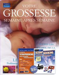 VOTRE GROSSESSE SEMAINE APRES SEMAINE + CD SCRAPBOOKING