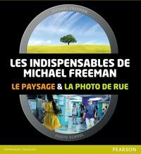 LES INDISPENSABLES DE MICHAEL FREEMAN - LE PAYSAGE & LA PHOTO DE RUE