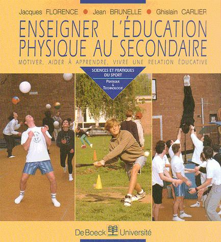 ENSEIGNER L'EDUCATION PHYSIQUE AU SECONDAIRE