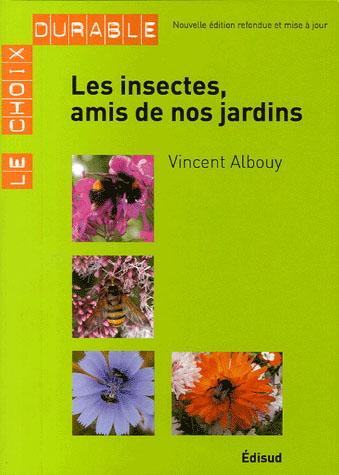 INSECTES AMIS DE NOS JARDINS LES