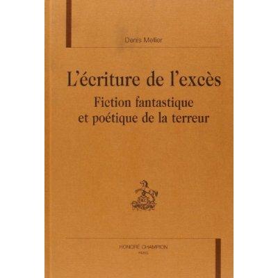 L'ECRITURE DE L'EXCES. FICTION FANTASTIQUE ET POETIQUE DE LA TERREUR.