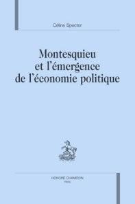 MONTESQUIEU ET L'EMERGENCE DE L'ECONOMIE POLITIQUE.