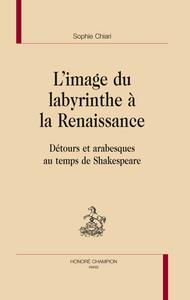 L'IMAGE DU LABYRINTHE A LA RENAISSANCE.