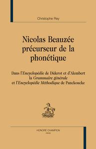 NICOLAS BEAUZEE, PRECURSEUR DE LA PHONETIQUE DANS L'ENCYCLOPEDIE DE DIDEROT ET D'ALEMBERT